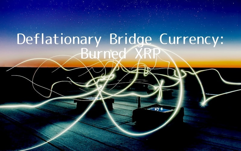Deflationary Bridge Currency: Burned XRP